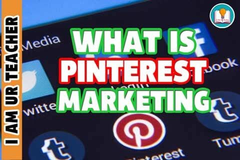 What is Pinterest Marketing & Why its so important?