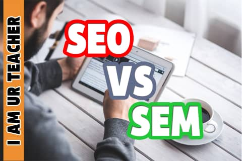 What is difference between SEO and SEM | SEO vs SEM