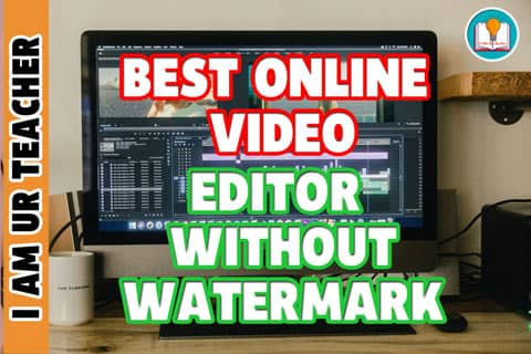 Best Online Video Editor Without Watermark