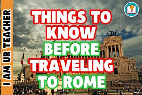8 IMPORTANT THINGS TO KNOW BEFORE TRAVELING TO ROME