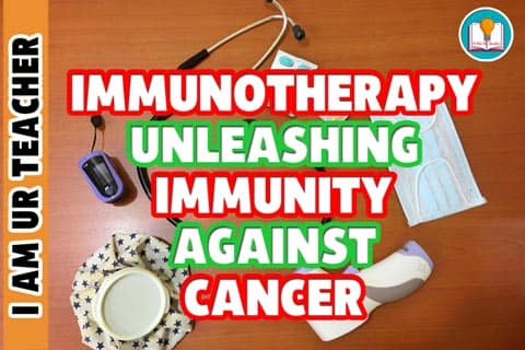 Immunotherapy Unleashing Immunity Against Cancer