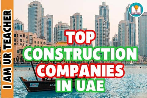 Top Construction Companies in UAE: Enduring Construction Business