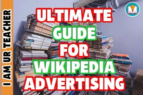 Ultimate Guide For Wikipedia Advertising