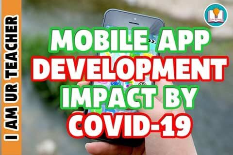 Mobile Apps Development impact by COVID-19