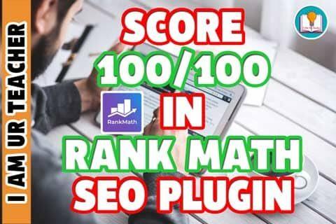 How to Score 100 in Rank Math SEO Plugin