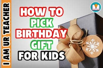how to pick birthday gift for kids